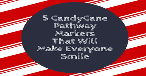 5 Great Candycane Pathway Markers Everyone Will Love